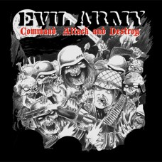 "Evil Army (Usa) ""Command, Attack & Destroy"" CD"