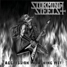 "Storming Steels (Mal) ""Aggression Thrashing Fist"" CD"