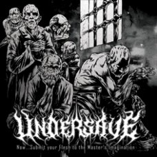 "Undersave (Por) ""Now... Submit Your Flesh To The Master's Imagination"" CD"