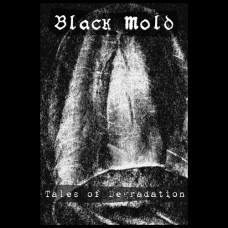 "Black Mold ""Tales of Degradation"" Demo (Pre-Order)"