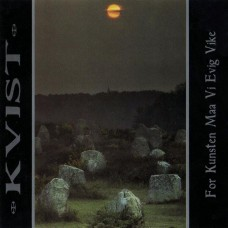 "Kvist (Nor) ""For Kunsten Maa Vi Evig Vike"" LP"