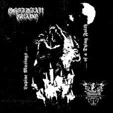 """Obsidian Grave / Unholy Vampyric Slaughter Sect """"Lupine Musings Of A Dying Faith"""" MLP 10"""""""