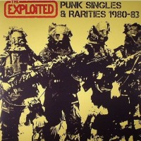 "The Exploited (Uk) ""Punk Singles & Rarities 1980-83"" DLP"